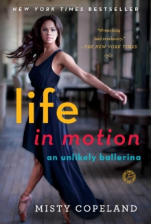 Life in Motion : An Unlikely Ballerina, Paperback Book