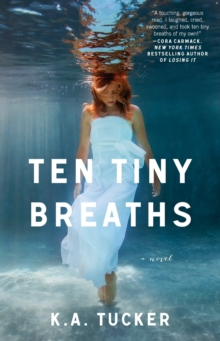 Ten Tiny Breaths : A Novel, Paperback Book