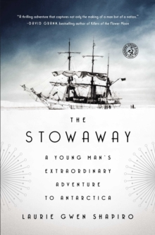 The Stowaway : A Young Man's Extraordinary Adventure to Antarctica, EPUB eBook