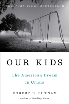 Our Kids : The American Dream in Crisis, Hardback Book