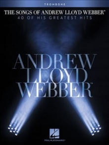 The Songs Of Andrew Lloyd Webber : Trombone, Paperback / softback Book