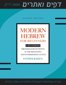 Modern Hebrew for Beginners : A Multimedia Program for Students at the Beginning and Intermediate Levels, Paperback Book