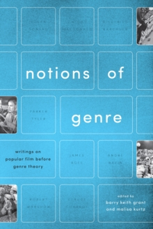 Notions of Genre : Writings on Popular Film Before Genre Theory, Hardback Book
