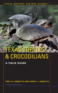 Texas Turtles & Crocodilians : A Field Guide, Paperback Book