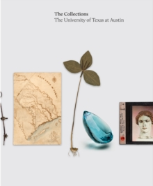 The Collections : The University of Texas at Austin, Hardback Book