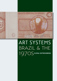 Art Systems : Brazil and the 1970s, Paperback / softback Book