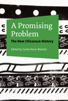 A Promising Problem : The New Chicana/o History, Paperback / softback Book