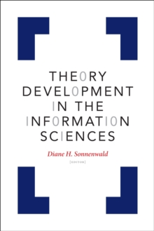 Theory Development in the Information Sciences, Paperback / softback Book