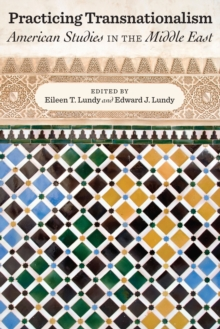 Practicing Transnationalism : American Studies in the Middle East, Hardback Book