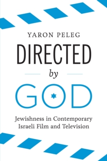 Directed by God : Jewishness in Contemporary Israeli Film and Television, Paperback / softback Book
