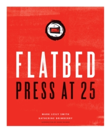 Flatbed Press at 25, Hardback Book
