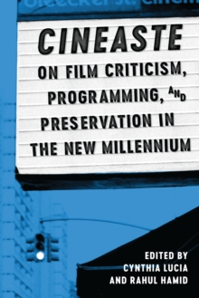 Cineaste on Film Criticism, Programming, and Preservation in the New Millennium, Hardback Book