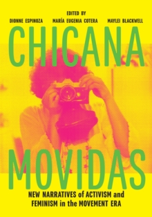 Chicana Movidas : New Narratives of Activism and Feminism in the Movement Era, Paperback / softback Book