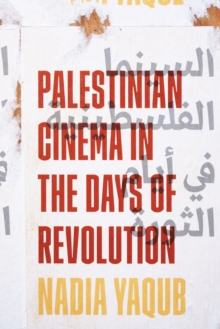 Palestinian Cinema in the Days of Revolution, Paperback / softback Book