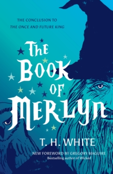 The Book of Merlyn : The Conclusion to The Once and Future King, Paperback Book