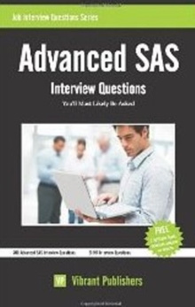 Advanced SAS : Interview Questions You'll Most Likely Be Asked, Paperback / softback Book
