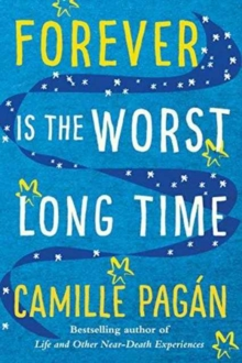 Forever is the Worst Long Time : A Novel, Hardback Book