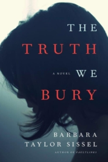 The Truth We Bury : A Novel, Paperback / softback Book