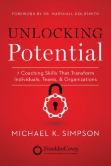 Unlocking Potential : 7 Coaching Skills That Transform Individuals, Teams, and Organizations, Paperback / softback Book