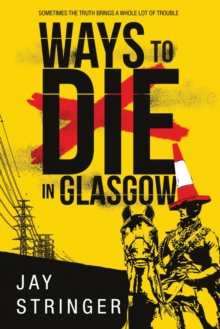 Ways to Die in Glasgow, Paperback / softback Book