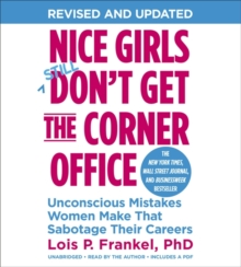 Nice Girls Don't Get The Corner Office : Unconscious Mistakes Women Make That Sabotage Their Careers, CD-Audio Book