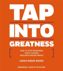 Rich Dad Advisors: Tap into Greatness : How to Stop Managing, Start Leading, and Drive Bigger Impact, CD-Audio Book