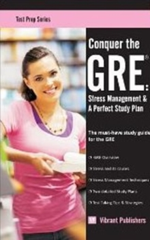Conquer the GRE : Stress Management & A Perfect Study Plan, Paperback / softback Book