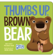 Thumbs Up, Brown Bear, Board book Book