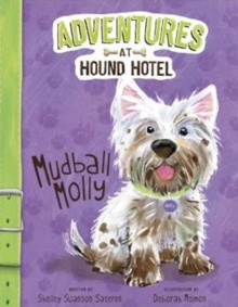 Adventures at Hound Hotel: Mudball Molly, Paperback / softback Book
