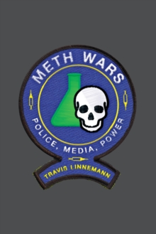 Meth Wars : Police, Media, Power, Paperback / softback Book