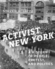 Activist New York : A History of People, Protest, and Politics, Hardback Book