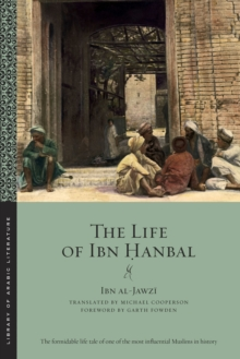 The Life of Ibn Hanbal, Paperback / softback Book