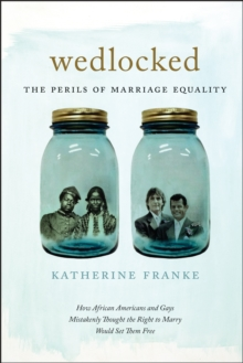 Wedlocked : The Perils of Marriage Equality, Hardback Book
