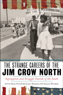 The Strange Careers of the Jim Crow North : Segregation and Struggle outside of the South, Paperback / softback Book
