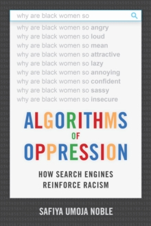 Algorithms of Oppression : How Search Engines Reinforce Racism, Paperback / softback Book