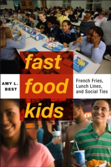 Fast-Food Kids : French Fries, Lunch Lines and Social Ties, Hardback Book