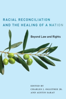 Racial Reconciliation and the Healing of a Nation : Beyond Law and Rights, Hardback Book