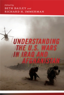 Understanding the U.S. Wars in Iraq and Afghanistan, Hardback Book