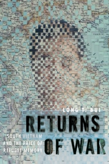 Returns of War : South Vietnam and the Price of Refugee Memory, Paperback / softback Book