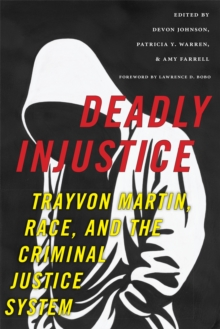Deadly Injustice : Trayvon Martin, Race, and the Criminal Justice System, Hardback Book