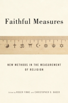 Faithful Measures : New Methods in the Measurement of Religion, Paperback / softback Book