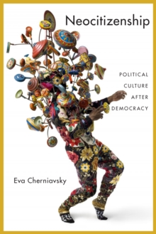 Neocitizenship : Political Culture after Democracy, Paperback / softback Book