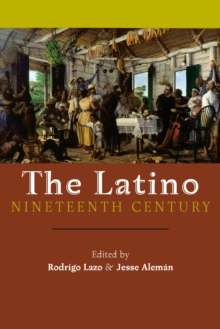 The Latino Nineteenth Century, Hardback Book