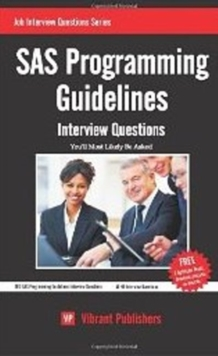 SAS Programming Guidelines : Interview Questions You'll Most Likely Be Asked, Paperback / softback Book
