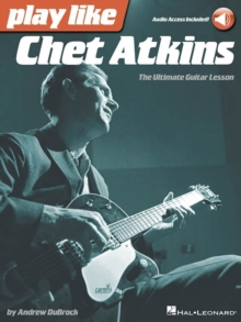 Play Like Chet Atkins : The Ultimate Guitar Lesson (Book/Online Audio), Paperback / softback Book