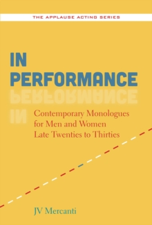 In Performance : Contemporary Monologues for Men and Women Late Twenties to Thirties, Paperback / softback Book
