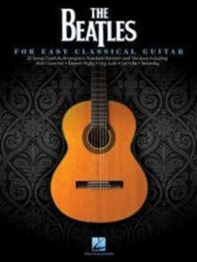 The Beatles : For Easy Classical Guitar, Paperback / softback Book
