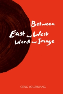Between East and West/Word and Image, Hardback Book