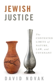 Jewish Justice : The Contested Limits of Nature, Law, and Covenant, Hardback Book