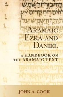 Aramaic Ezra and Daniel : A Handbook on the Aramaic Text, Paperback / softback Book